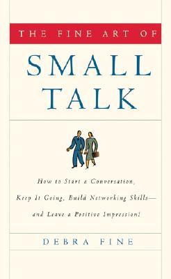 Fine Art of Small Talk By Fine, Debra